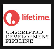 Lifetime Unscripted Development Pipeline
